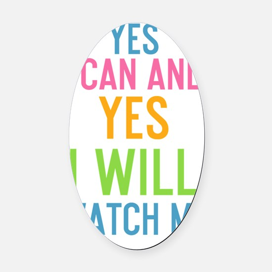 ipad Yes I can and Yes I will. Wat Oval Car Magnet