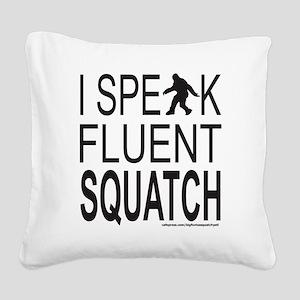 I SPEAK FLUENT SQUATCH T-SHIR Square Canvas Pillow