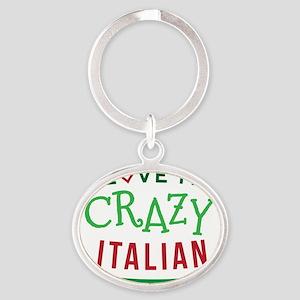 I Love My Crazy Italian Family Oval Keychain