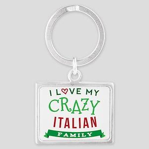 I Love My Crazy Italian Family Landscape Keychain