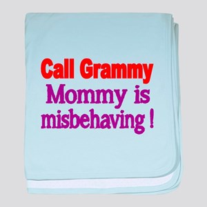 Call Grammy. Mommy is misbehaving! baby blanket
