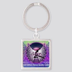 Dance Quotes Calendar Square Keychain