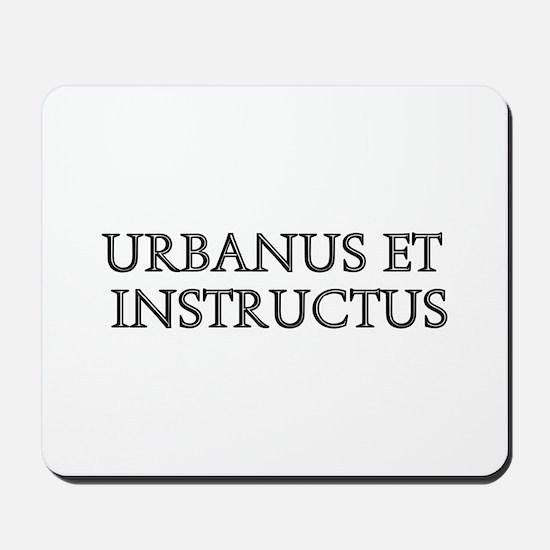 URBANUS ET INSTRUCTUS Mousepad