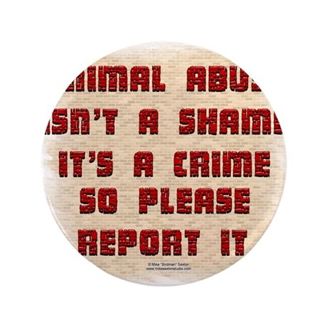 "Report Animal Abuse 3.5"" Button"