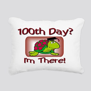 100th Day Im There SIGN Rectangular Canvas Pillow