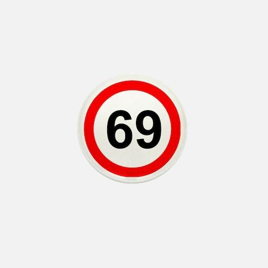 ROAD SIGN 69 LIMIT! Mini Button