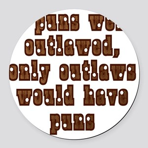 Outlawed Puns Round Car Magnet