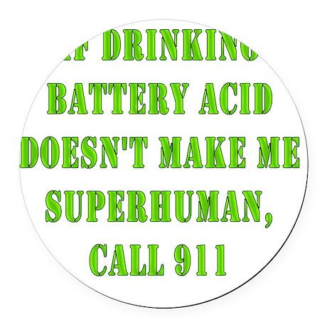 Drink Battery Acid Round Car Magnet