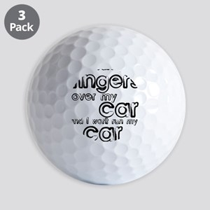 Car Over Your Fingers Funny T-Shirt Golf Balls