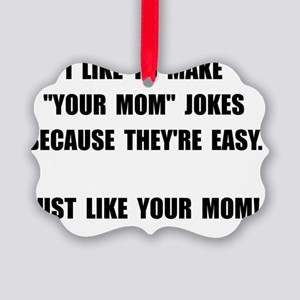 Your Mom Joke Picture Ornament
