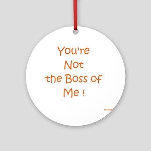 Not My Boss Ornament (Round)