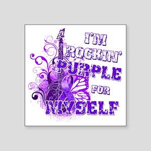 """Im Rockin Purple for Myself Square Sticker 3"""" x 3"""""""