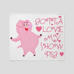 Gotta Love My Show Pig Throw Blanket