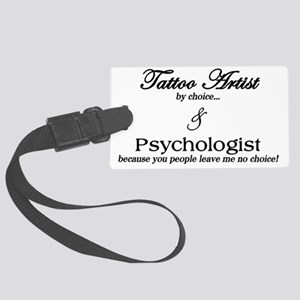 Tattoo Artist (by choice) Psych Large Luggage Tag