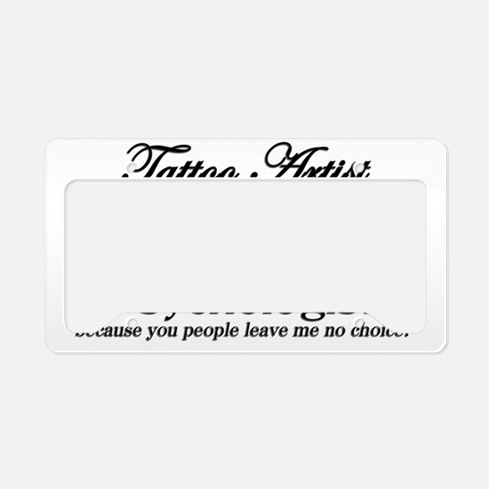 Tattoo Artist (by choice) Ps License Plate Holder