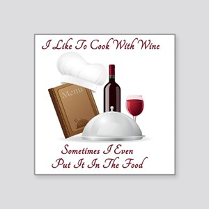 """Cook With Wine (new) Square Sticker 3"""" x 3"""""""