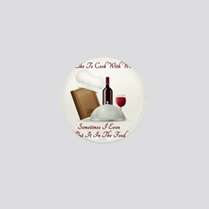 Cook With Wine (new) Mini Button