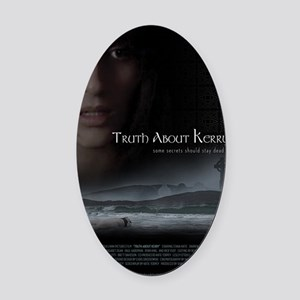 Truth About Kerry - Large Poster Oval Car Magnet