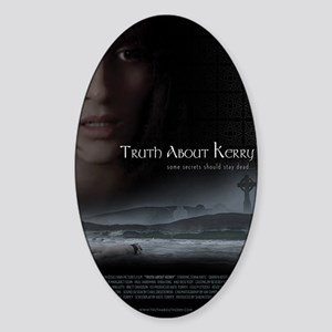 Truth About Kerry - Large Poster Sticker (Oval)