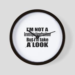 I Am Not Gerontological Nurse Practitio Wall Clock