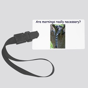 Are Mornings Really Necessary? Large Luggage Tag