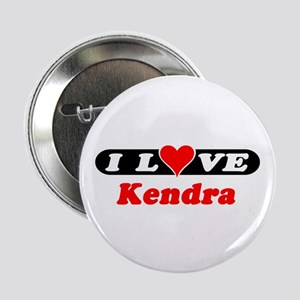 I Love Kendra Button