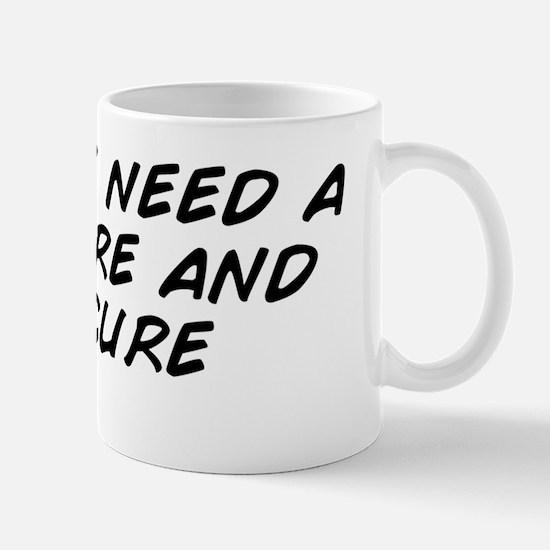 I really need a manicure and pedicure  Mug