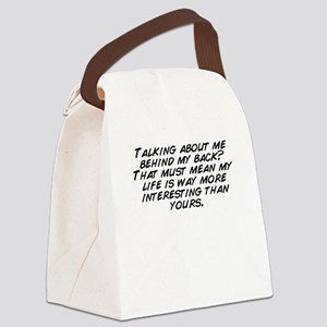 Talking about me behind my back?  Canvas Lunch Bag