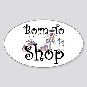 Born to Shop Oval Sticker