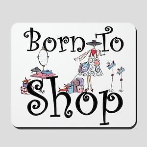 Born to Shop Mousepad