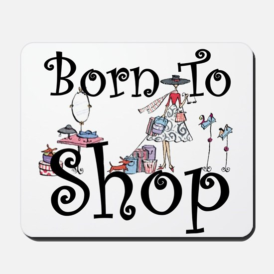 Born to Shop Mousepad
