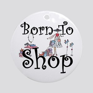 Born to Shop Ornament (Round)