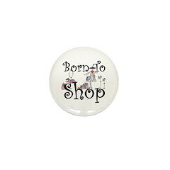 Born to Shop Mini Button (10 pack)