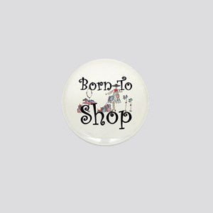 Born to Shop Mini Button