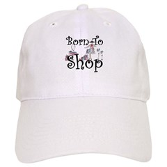 Born to Shop Baseball Cap