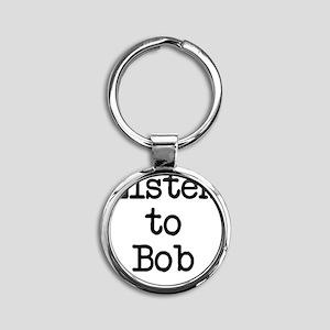 Listen to Bob Round Keychain