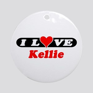 I Love Kellie Ornament (Round)