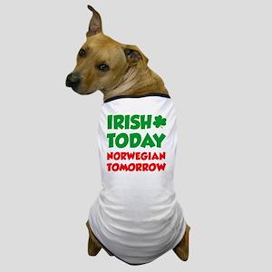 Irish Today Norwegian Tomorrow Dog T-Shirt