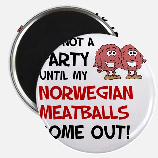 Not A Party Until Norwegian Meatballs Magnet