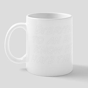 Everything comes to an end. Good to kno Mug