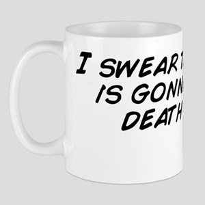 I swear this essay is gonna be the deat Mug