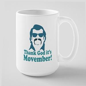 Thank God It's Movember! Large Mug
