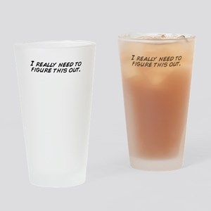 I really need to figure this out. Drinking Glass