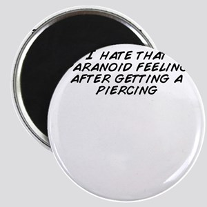 I hate that paranoid feeling after getting  Magnet