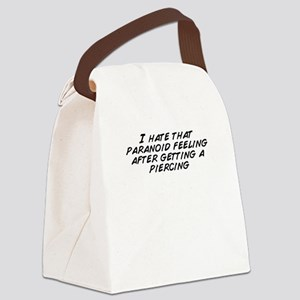 I hate that paranoid feeling afte Canvas Lunch Bag