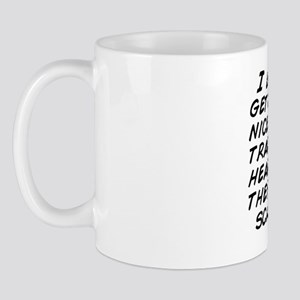 I like it when you get tired and find a Mug