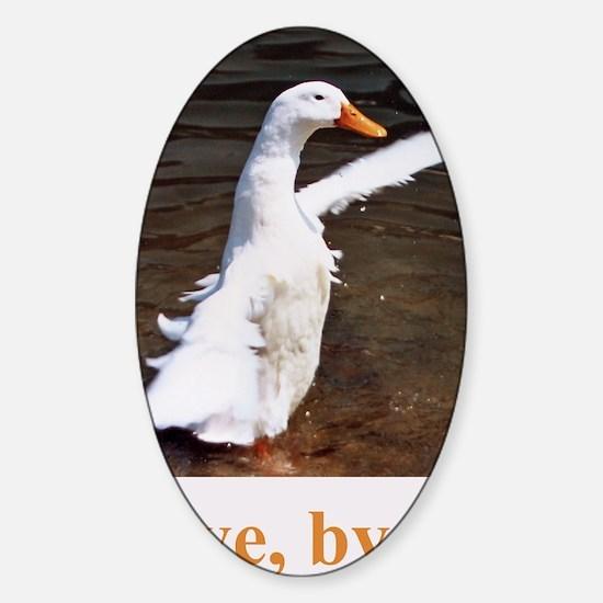 Bye, Bye Duck Sticker (Oval)
