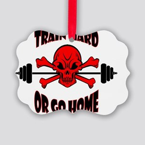 Train Hard or Go Home Picture Ornament