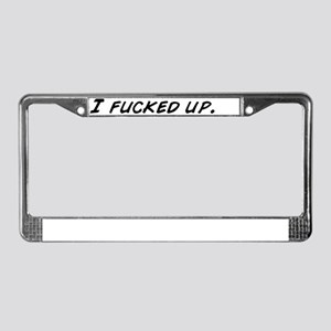 I fucked up. License Plate Frame