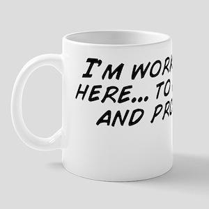 I'm working hard here... to look b Mug